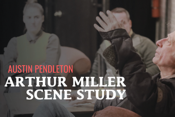 Arthur Miller Scene Study Workshop with Austin Pendleton
