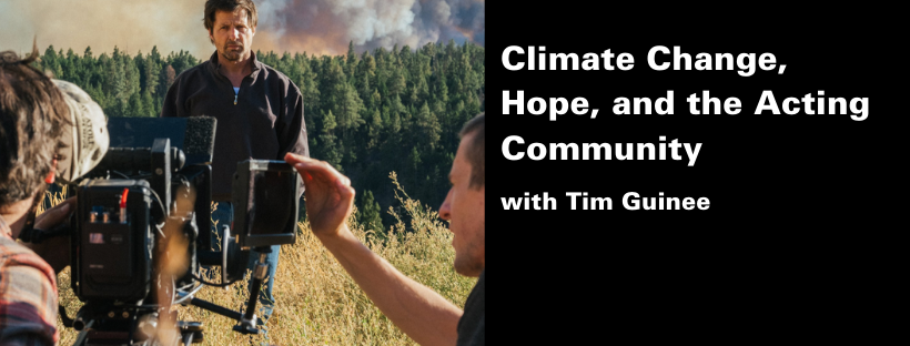 Climate Change and the Acting Community with Tim Guinee